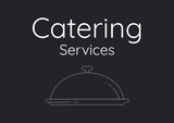 Composition of catering services text over black background
