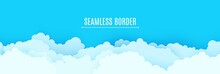Seamless Border Of Blue Sky And White Clouds In Paper Cut Style. 3d Papercut Background With Top View Cloudy Sky. Simple Weather Layered Banner. Vector Card Illustration Of Cloudscape Pastel Colors.