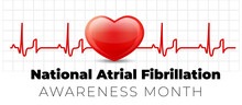 National Atrial Fibrillation Awareness Month. Vector Illustration With Heart