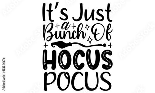 Fotografia It's just a bunch of hocus pocus SVG, Halloween SVG Bundle, Halloween Vector, Wi
