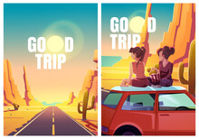 Good Trip Flyers With Desert Landscape, Highway And Girls Sitting On Car Roof. Vector Posters With Cartoon Illustration Of Hot Desert With Orange Mountains, Cactuses, Road And Women Watching Sunset