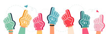 Hands Of Support Team In Foam Fingers. Group Of Fans Cheering For Soccer, Football Or Baseball Team Flat Vector Illustration. Sports, Competition Concept For Banner, Website Design Or Landing Web Page