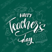 Happy Teacher Day Hand Lettering On Chalkboard Background. Card Concept.