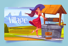 Village Banner With Beautiful Girl And Old Well On Field. Vector Landing Page Of Countryside Vacations With Cartoon Illustration Of Woman And Stone Well With Pure Water On Green Hill
