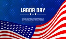 Labor Day Background Design With US Flag. It Is Suitable For Banner, Poster, Website, Advertising, Etc. Vector Illustration