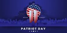 Patriot Day Background, September 11, United States Flag, 911 Memorial And Never Forget Lettering, Vector Conceptual Illustration