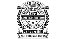 Vintage Premium Quality 1973 Limited Edition Aged To Perfection All Original Parts T-Shirt, T-shirt Designs Bundle, T-shirt Design, Vintage Design, Vintage, T-shirt Designs, Vintage T-shirt Design