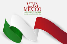 Independence Day. Viva Mexico. 16 September National Holiday. Patriotic Design Concept. Green, White, And Red Mexican Flag Ribbon. Vector Illustration.