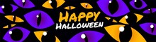 Spooky Halloween Banner. Illustration With Monster Eyes With Different Pupils On A Black Background With Happy Halloween Text. Template For Website, Mailing Or Advertisement.