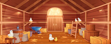 Cartoon Barn Interior With Chickens, Straw And Hay. Farm House Inside View. Traditional Wooden Ranch With Haystacks, Sacks, Gate And Window. Old Shed Building With Hen Nests And Garden Tools.