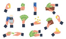 Businessman Hands Hold Money. Human Arms Interacting With Cash And Bank Cards. Wallets, Stacks And Bundles Dollars. Persons Paying Or Counting Banknotes. Man Tossing Coins, Vector Set