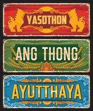 Ayutthaya, Ang Thong And Yasothon, Thailand Provinces Tin Signs And Thai Cities Metal Plates, Vector. Thailand Provinces Grunge Signs With City Tagline And Landmarks For Travel Luggage Tags