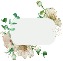 Watercolor Beautiful Beige Flowers Frame. White Poppies Template. Hand-drawn Illustration. Mother's Day Card. Valentine's Day Illustration.