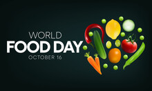 World Food Day Is Observed Every Year On October 16, Promotes Global Awareness And Action For Those Who Suffer From Hunger And For The Need To Ensure Healthy Diets For All. Vector Illustration