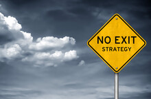No Exit Strategy - Road Sign Message