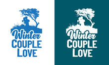 Hello, Winter, Winter Couple Love And A Typography Tee Shirt. Winter Logos And Emblems For Invitations, Greeting Cards, T-shirt, Prints, And Posters Design