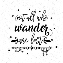 Not All Who Wander Are Lost Boho Typography