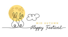 Chinese Mid Autumn Festival Vector Background, Banner, Poster With Two Rabbits Looking At The Moon. One Line Drawing Art Illustration With Lettering Happy Festival
