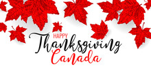 Canada Happy Thanksgiving Day. Falling Maple Red Leaves Pattern For Design Banner, Poster, Greeting Card For National Canadian Holiday. Red Color Leaf Vector Wallpaper Illustration