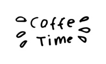 A Hand Drawn Illustration Of Coffee Time Letter. Simple Doodle Icon Illustration In Vector For Decorating Any Design.
