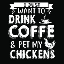 I Just Want To Drink Coffee And Pet My Chickens T Womens Loose Fit Design Vector Illustration Print Poster Wall Art Canvas