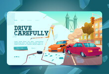 Drive Carefully Banner With Car Accident On City Street. Vector Landing Page With Cartoon Illustration Of Auto Crash On Road, Broken Vehicles After Collision With Smoke And Glass Shards