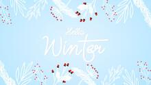 Hello Winter Handwritten Calligraphy Vector With Flower Frame In Winter Seasons , Flat Modern Design , Illustration Vector  EPS 10