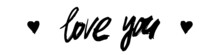 """Inscription """"I Love You"""" Handwritten In Black On An Isolated Background. Lettering For Your Design. Vector EPS 10"""