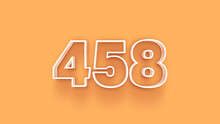 Yellow 3d Number 458 Isolated On Yellow Background Coupon 458 3d Numbers Rendering Discount Collection For Your Unique Selling Poster, Banner Ads, Christmas, Xmas Sale And More