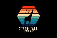 Stand Tall Little One, Silhouette Giraffe Retro Vintage Design