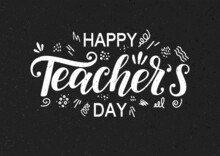Happy Teacher's Day Hand Sketched Typography On Blackboard Textured Imitation. Happy Teachers Day Lettering Decorated By Cute Doodles.