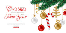 Merry Christmas And Happy New Year Poster With Spruce Tree Branch And Hanging Golden Red Balls And Candy Cane On White Background. Vector Illustration. Brochure Voucher Cover And Invitation Template.