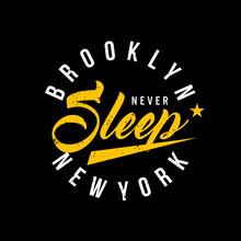 Brooklyn Never Sleep Typography For Print T Shirt