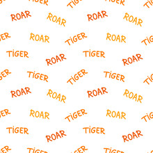 Vector Pattern With The Inscription Tiger And Roar In Cartoon Style On A White Background. Illustrations For Postcards, Posters, Children, T-shirts.