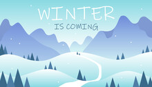 Horizontal Flat Winter Landscape With Mountains, Road, Trees And Winter Is Coming Lettering. Vector Winter Illustration Background.