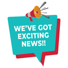 We Have Got Exciting News Announcement Vector Illustration