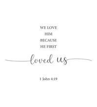 We Love Him Because He First Loved Us, 1 John 4:19, Bible Verse Printable, Christian Wall Decor, Scripture Wall Print, Home Wall Decor, Christian Banner, Minimalist Print, Vector Illustration