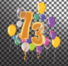 Happy Birthday Seventythree Year, Fun Celebration Anniversary Greeting Card With Number, Balloon On Background