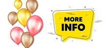 More Info Text. Balloons Promotion Banner With Chat Bubble. Navigation Sign. Read Description Symbol. More Info Chat Message. Isolated Party Balloons Banner. Vector