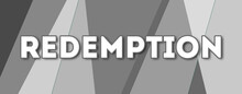Redemption - Text Written On Gray Background