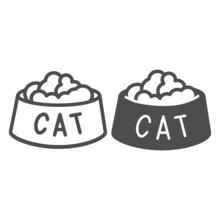 Bowl With Cat Food, Pet Nutrition Line And Solid Icon, Pets Concept, Meal, Treat For Kitty Vector Sign On White Background, Outline Style Icon For Mobile Concept And Web Design. Vector Graphics.