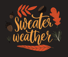 Sweater Weather. Inspirational Autumn Quote, Fall Leaves And Corns.