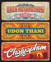 Udon Thani, Chaiyaphum, Ubon Ratchathani Thailand Provinces Stickers Or Metal Plates. Thai Cities Entry Sings Or Plates, Travel Stickers With Landmark Symbols And National Ornament