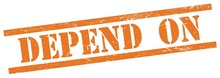 DEPEND  ON Text On Orange Grungy Rectangle Stamp.
