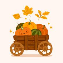 Cart With Cute Happy Pumpkins. Fall Season, Autumn Farmers Market. Harvest Ripe Various Colours Gourd In Wooden Wagon. Cute Cartoon Illustration.