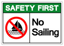 Safety First No Sailing Symbol Sign, Vector Illustration, Isolate On White Background Label. EPS10