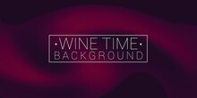 Wine Vibes Color Oil Painting Blur Artistic Texture Background. Liquid Drink Acrylic Watercolor Artwork Backdrop Design Banner Template.