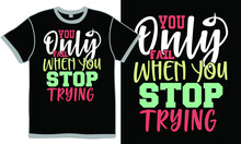 You Only Fail When You Stop Trying, Inspirational Lifestyle Design, Stop Trying So Hard In Life, Fail Trying Vintage Quotes