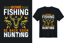 Gone Fishing Be Back Soon To Go Hunting - Fishing T Shirts Design, Vector Graphic, Typographic Poster Or T-shirt.