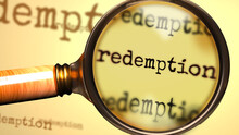 Redemption And A Magnifying Glass On English Word Redemption To Symbolize Studying, Examining Or Searching For An Explanation And Answers Related To A Concept Of Redemption, 3d Illustration